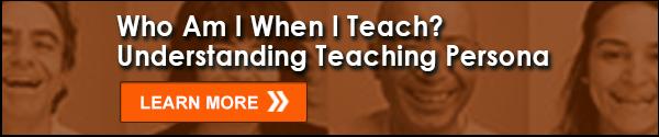 Who Am I When I Teach? Understanding Teaching Persona