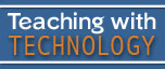 Teaching with Technology column